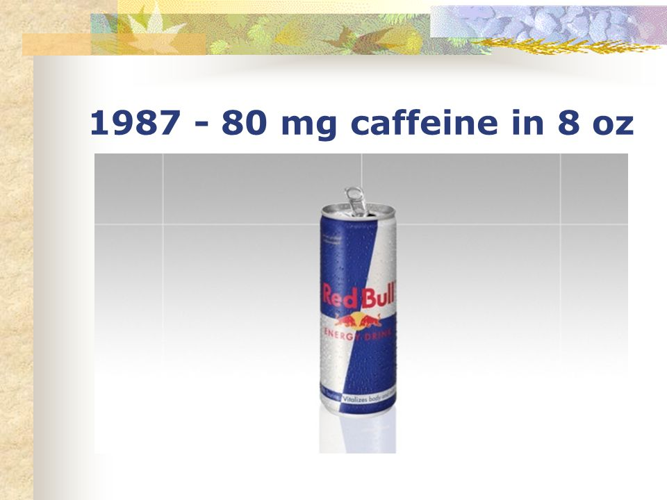 1987 - 80 mg caffeine in 8 oz