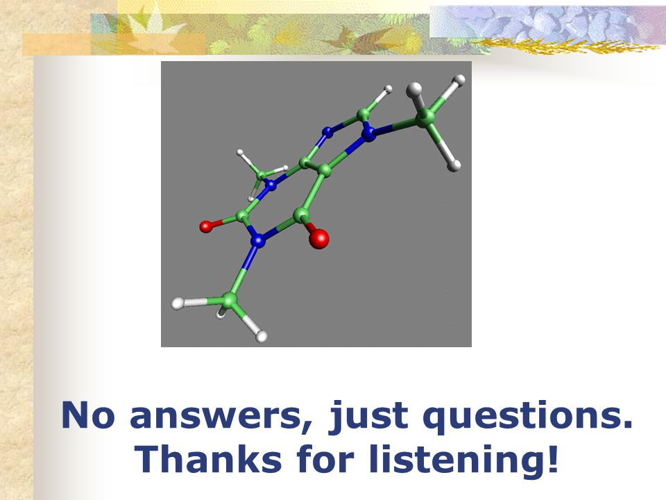 No answers, just questions. Thanks for listening!