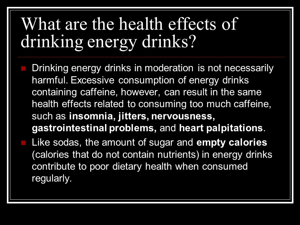 the harmful effects of caffeine in energy drinks Health authorities around the world have concluded that red bull is safe for   one 250 ml can of red bull energy drink contains 80 mg of caffeine, about the.