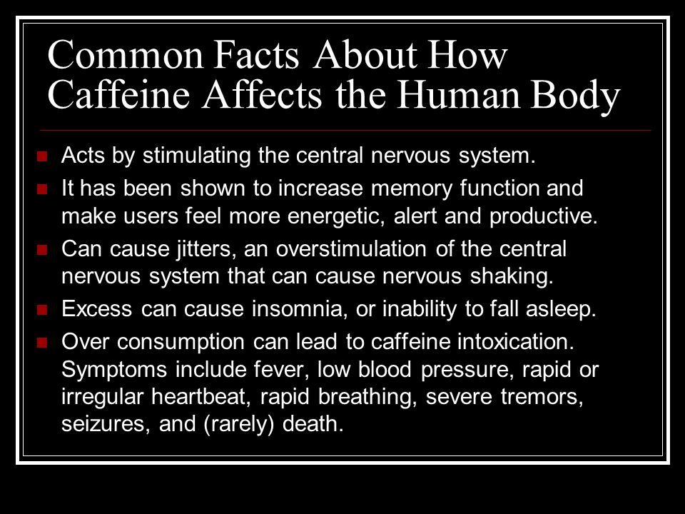 Common Facts About How Caffeine Affects the Human Body