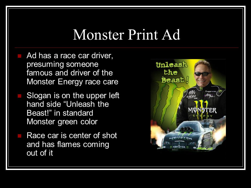 Monster Print Ad Ad has a race car driver, presuming someone famous and driver of the Monster Energy race care.