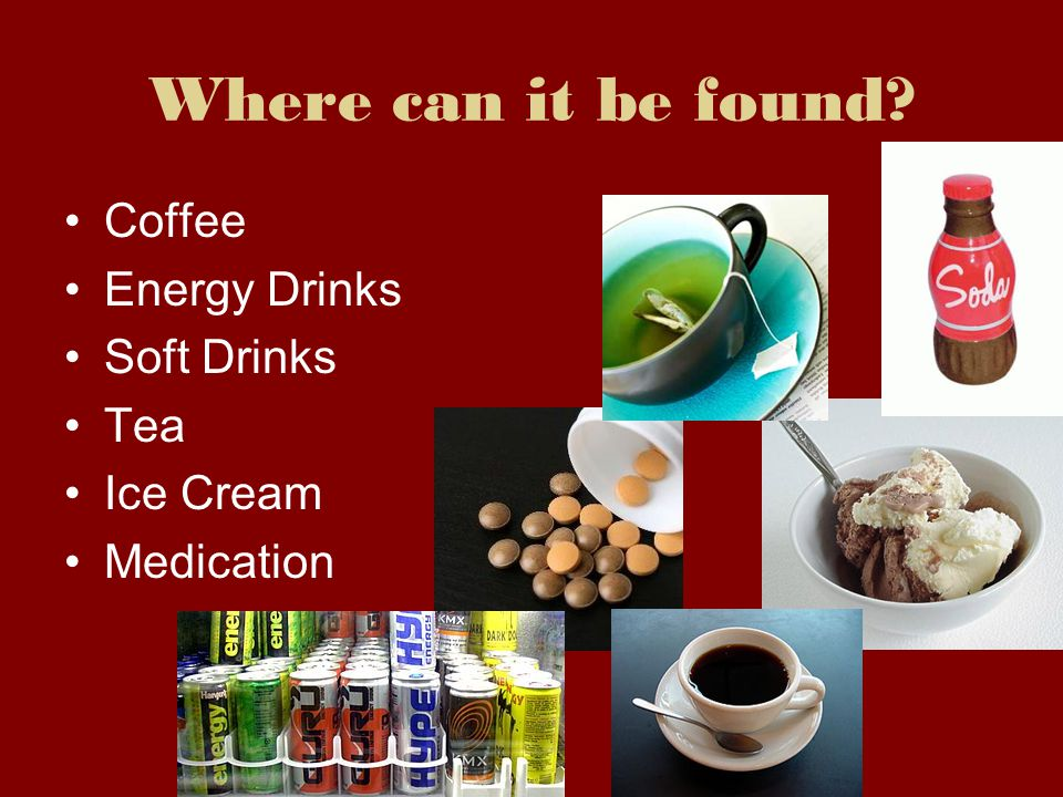 Where can it be found Coffee Energy Drinks Soft Drinks Tea Ice Cream