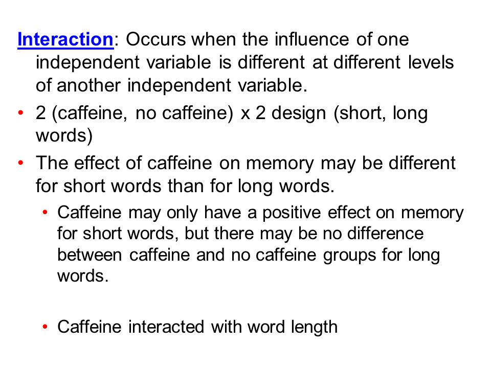 2 (caffeine, no caffeine) x 2 design (short, long words)