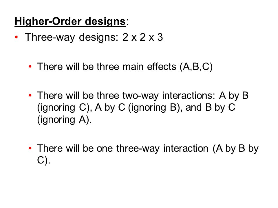 Higher-Order designs: Three-way designs: 2 x 2 x 3
