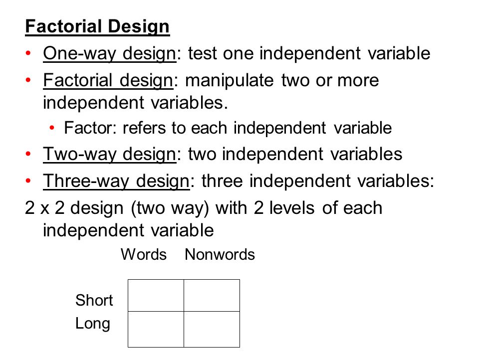 One-way design: test one independent variable