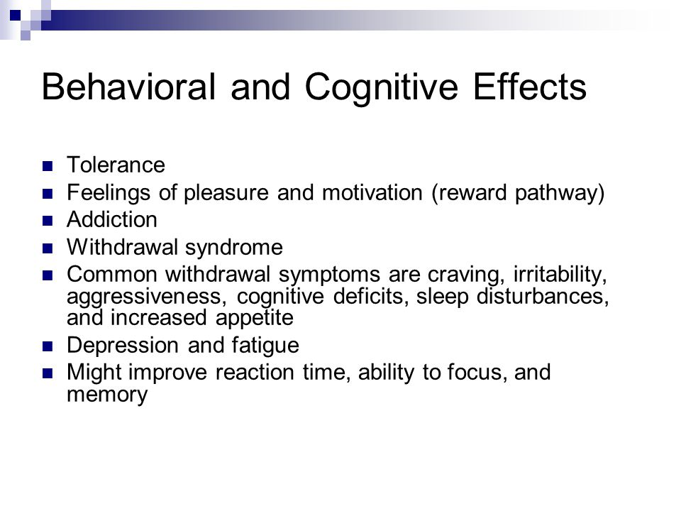 Behavioral and Cognitive Effects