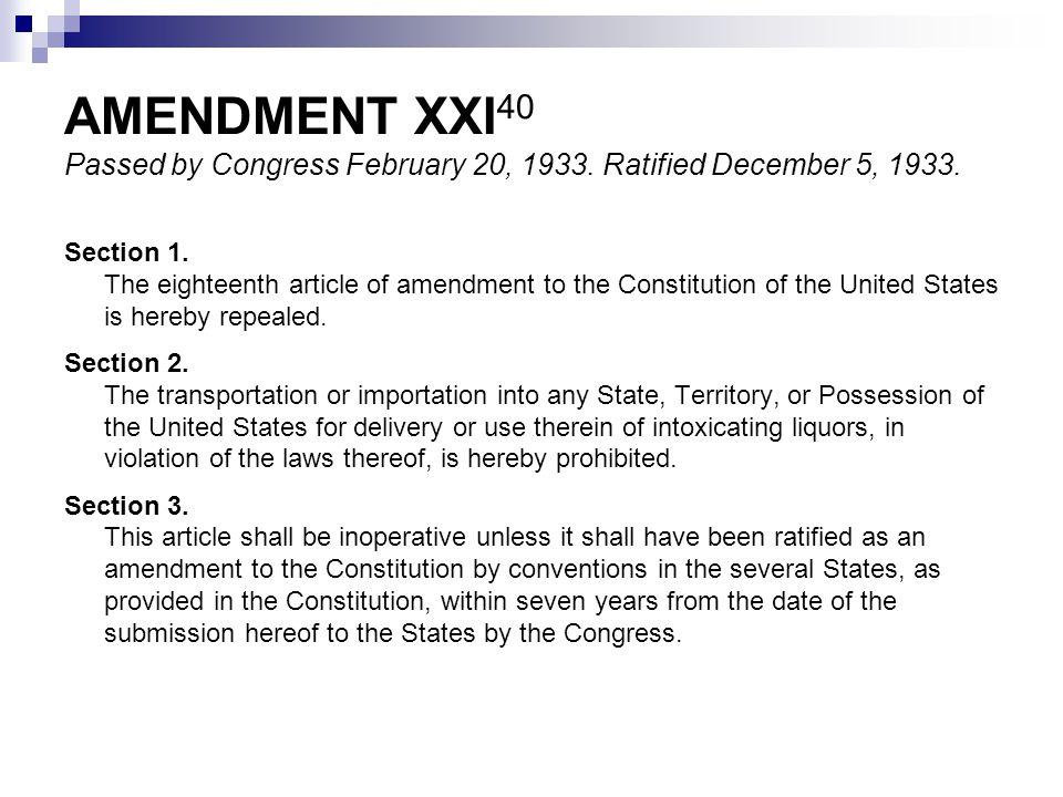 AMENDMENT XXI40 Passed by Congress February 20, 1933