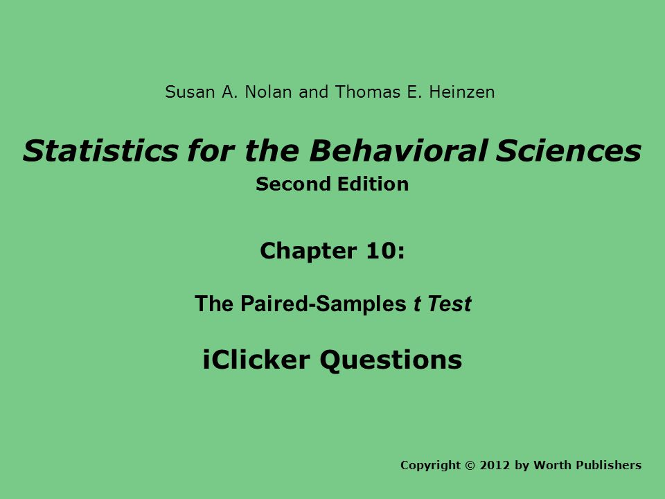 Statistics for the Behavioral Sciences The Paired-Samples t Test
