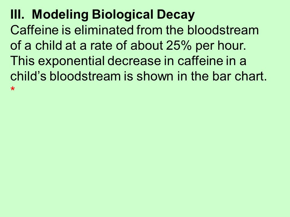 III. Modeling Biological Decay