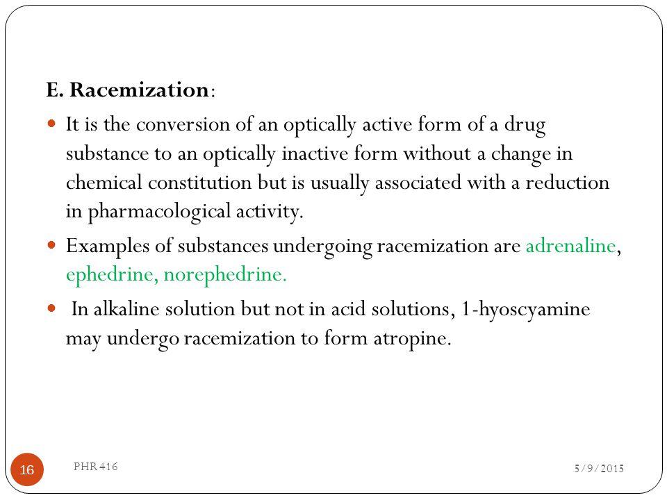 E. Racemization: