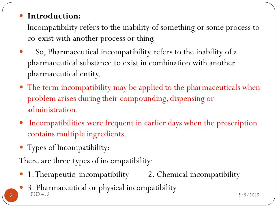 Types of Incompatibility: There are three types of incompatibility: