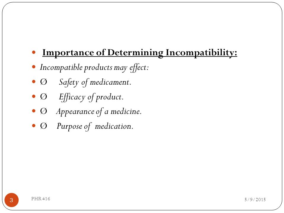 Importance of Determining Incompatibility: