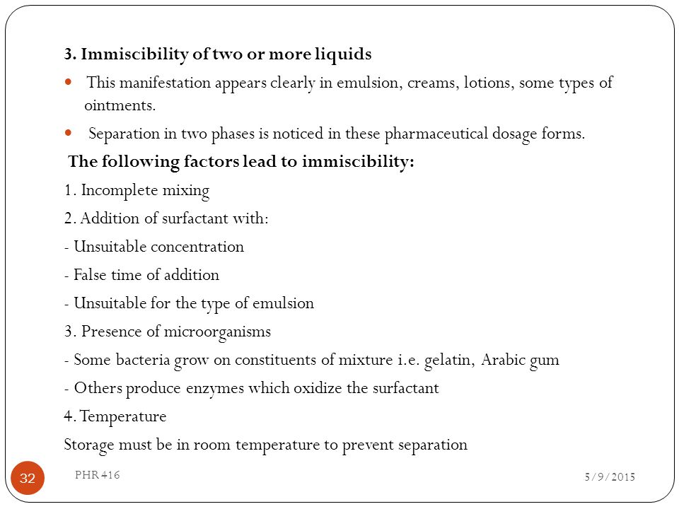3. Immiscibility of two or more liquids