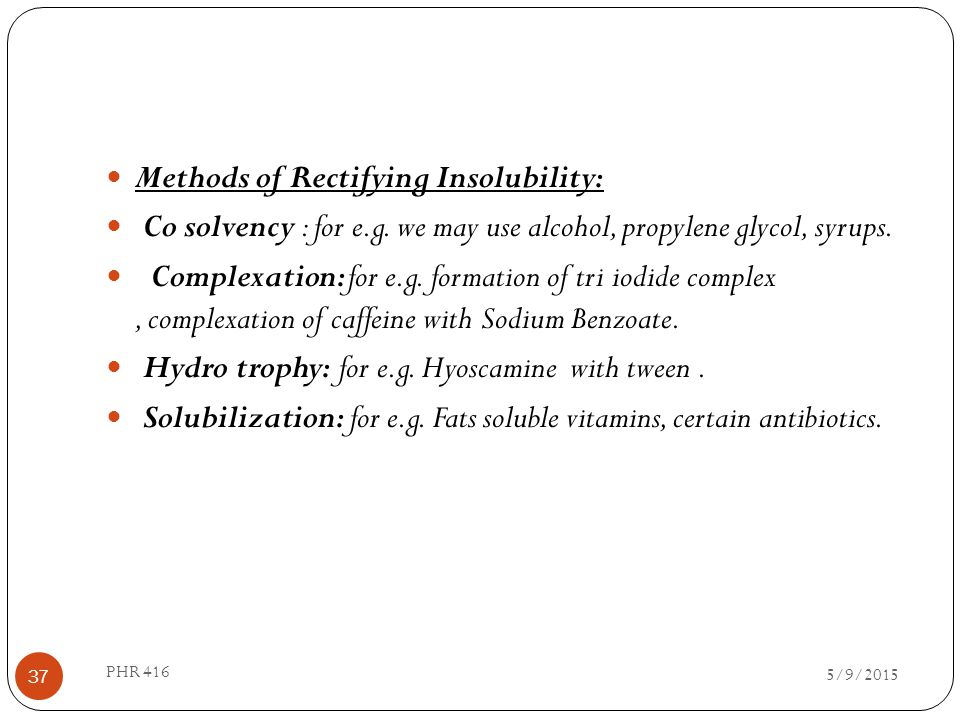 Methods of Rectifying Insolubility: