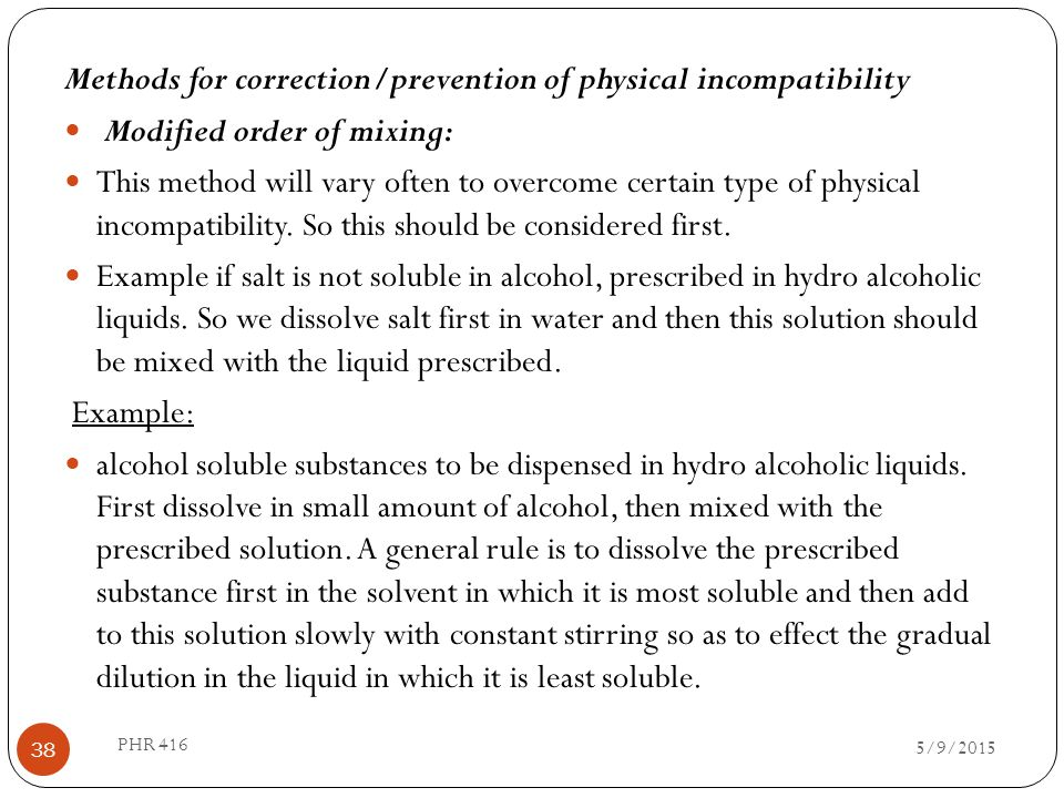 Methods for correction/prevention of physical incompatibility