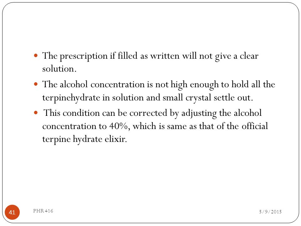 The prescription if filled as written will not give a clear solution.