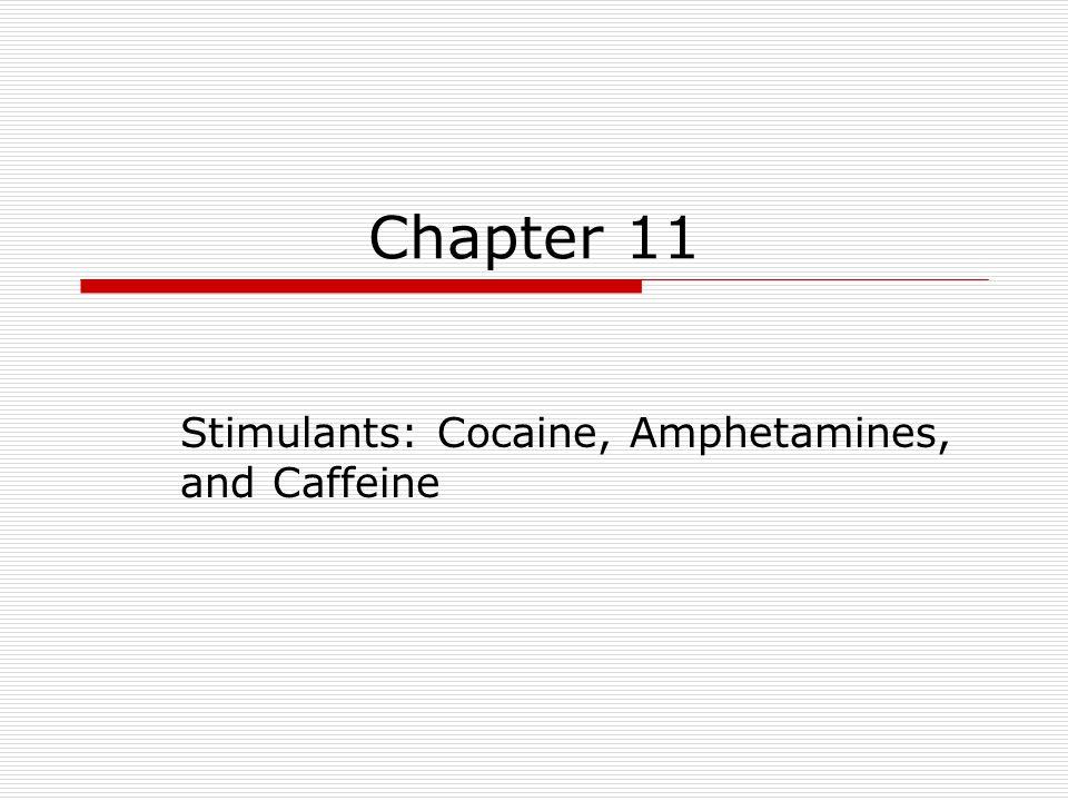 Stimulants: Cocaine, Amphetamines, and Caffeine