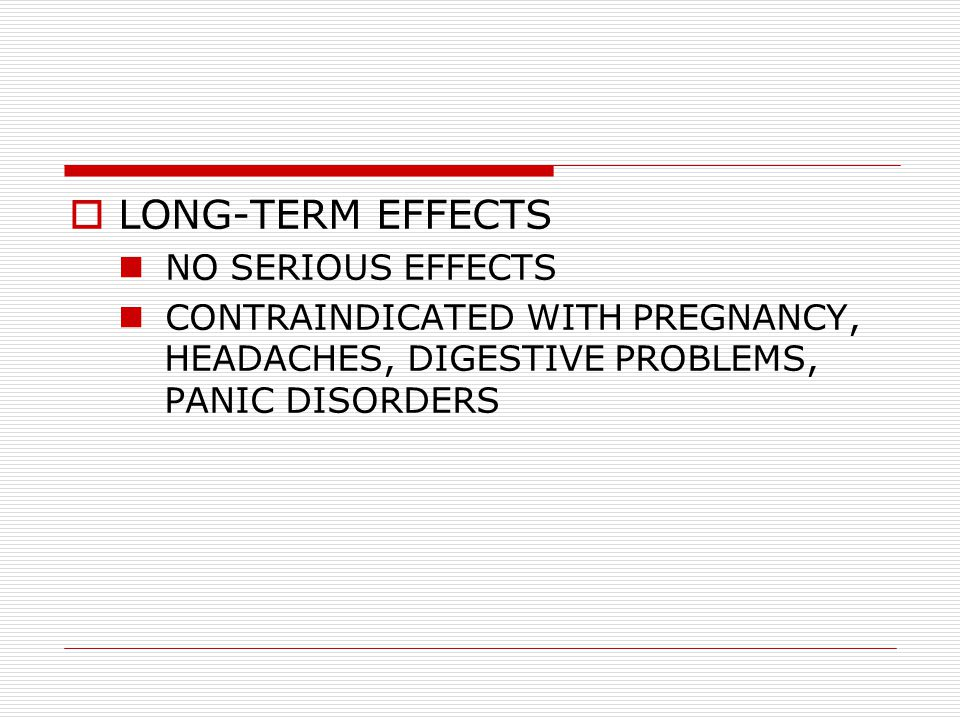 LONG-TERM EFFECTS NO SERIOUS EFFECTS