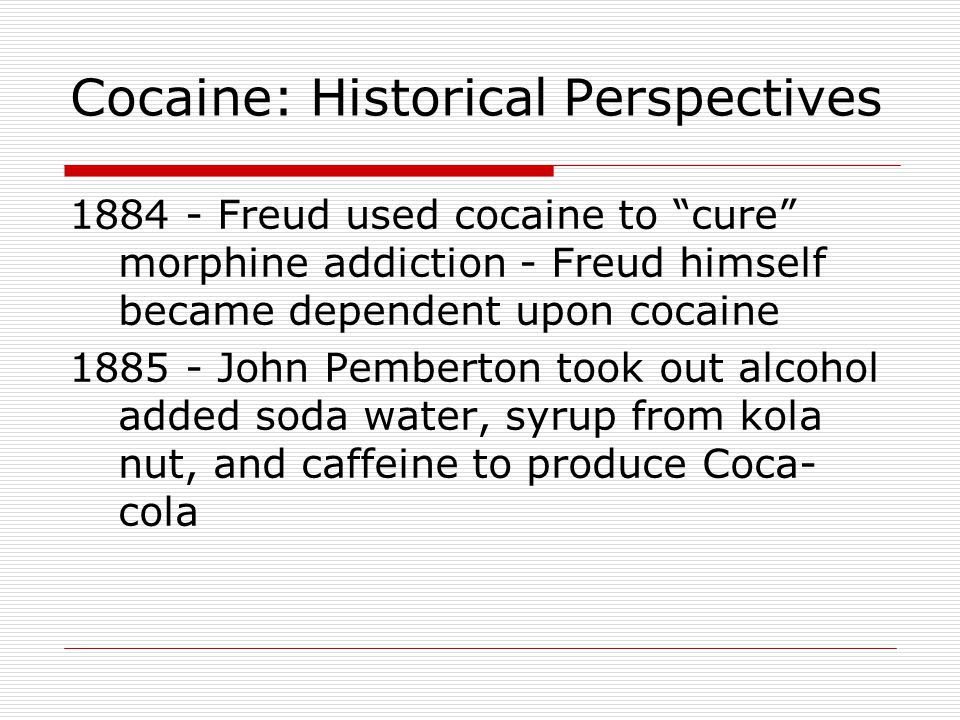 Cocaine: Historical Perspectives