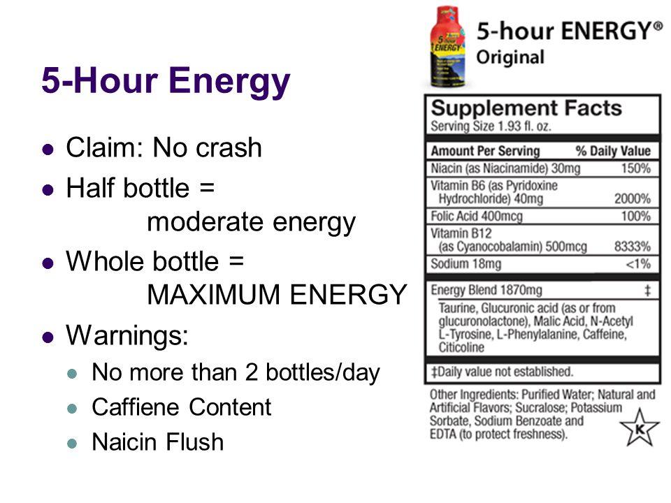 5-Hour Energy Claim: No crash Half bottle = moderate energy