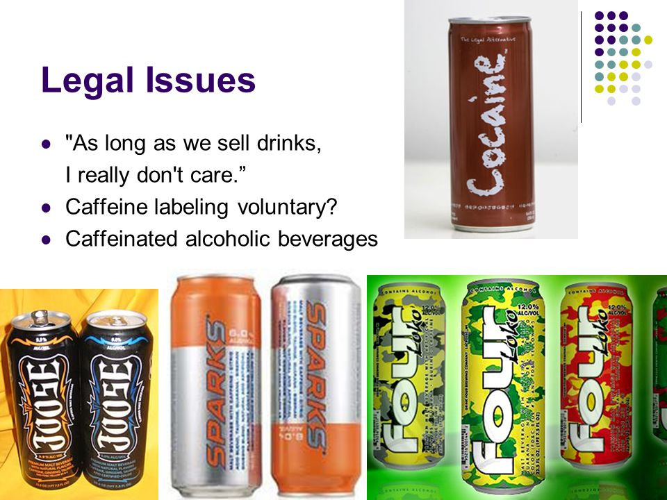 Legal Issues As long as we sell drinks, I really don t care.