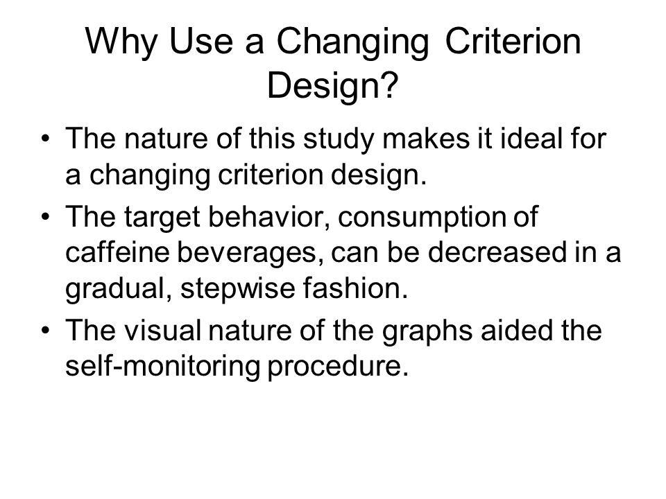 Why Use a Changing Criterion Design