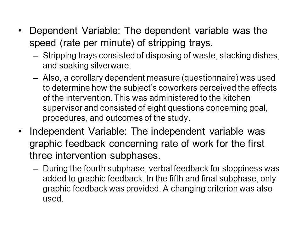 Dependent Variable: The dependent variable was the speed (rate per minute) of stripping trays.