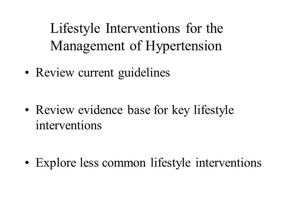 Lifestyle Interventions for the Management of Hypertension