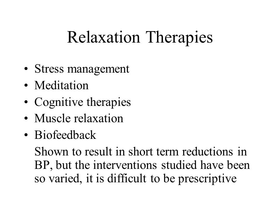 Relaxation Therapies Stress management Meditation Cognitive therapies
