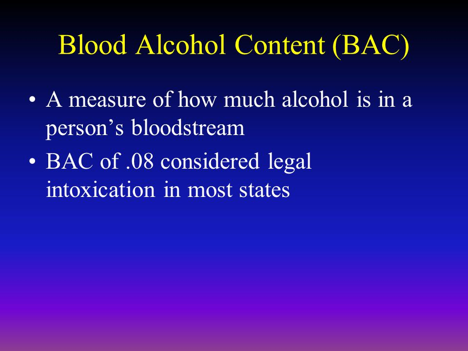 Blood Alcohol Content (BAC)