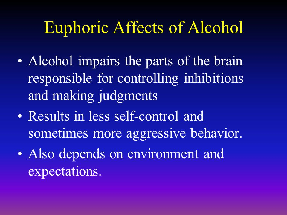 Euphoric Affects of Alcohol