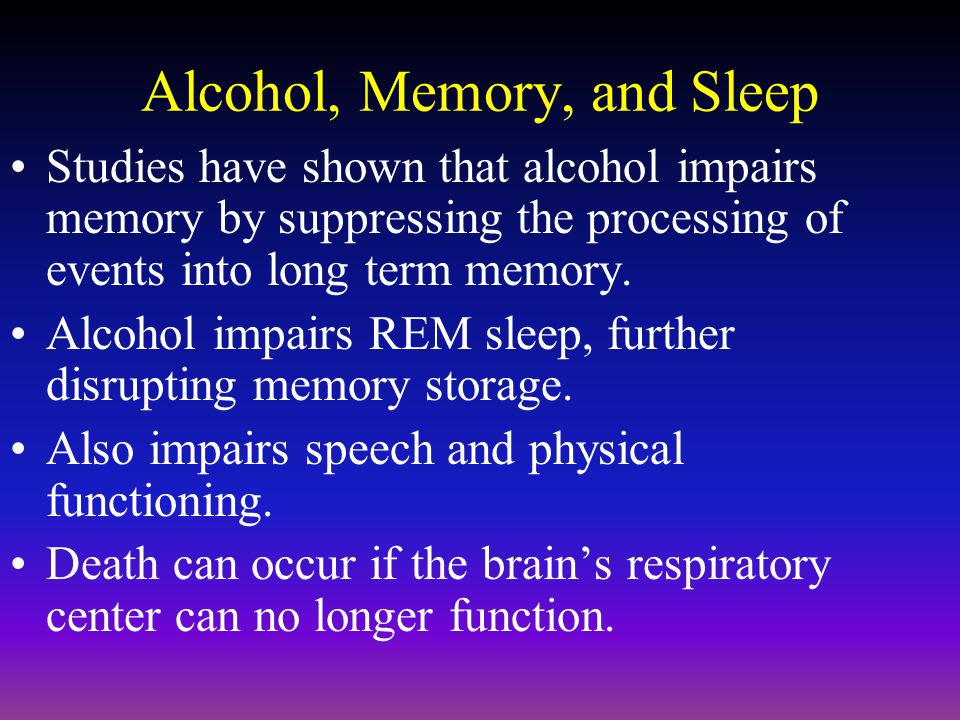 Alcohol, Memory, and Sleep