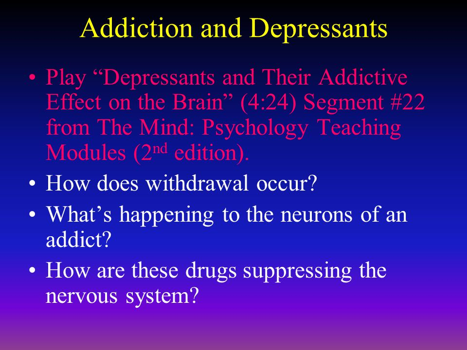 Addiction and Depressants
