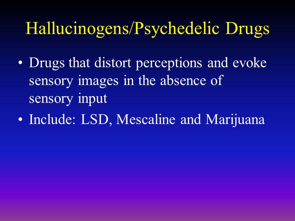 Hallucinogens/Psychedelic Drugs