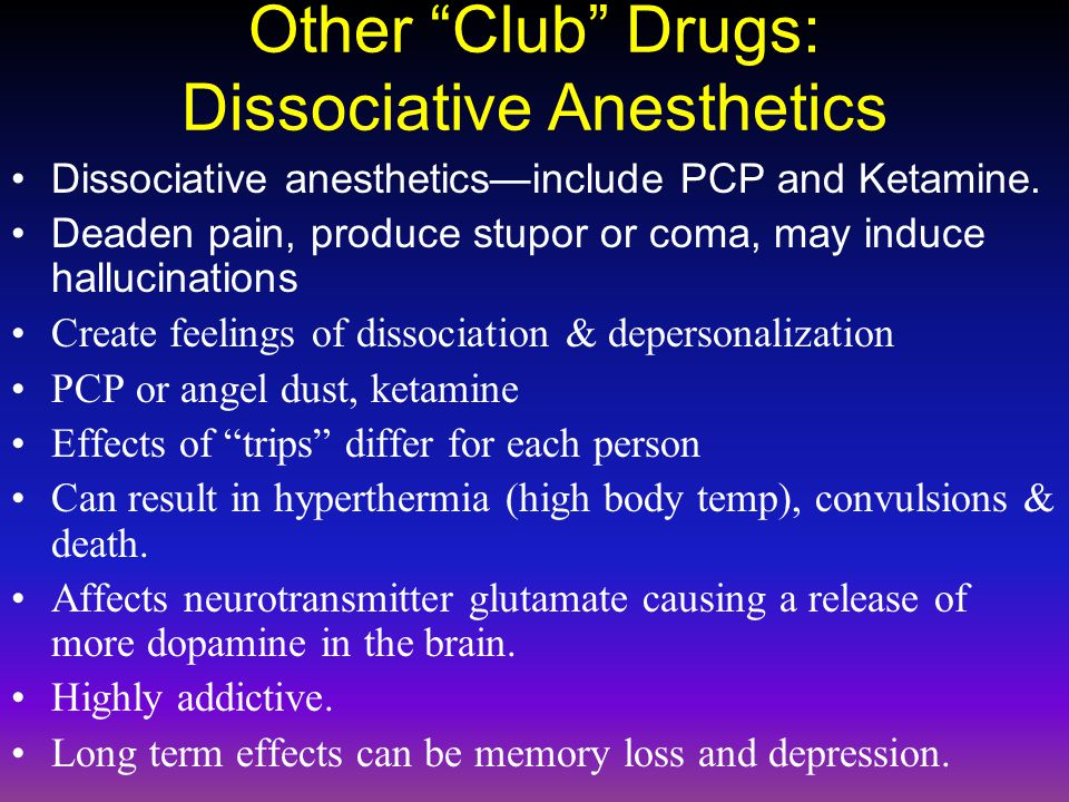 Other Club Drugs: Dissociative Anesthetics