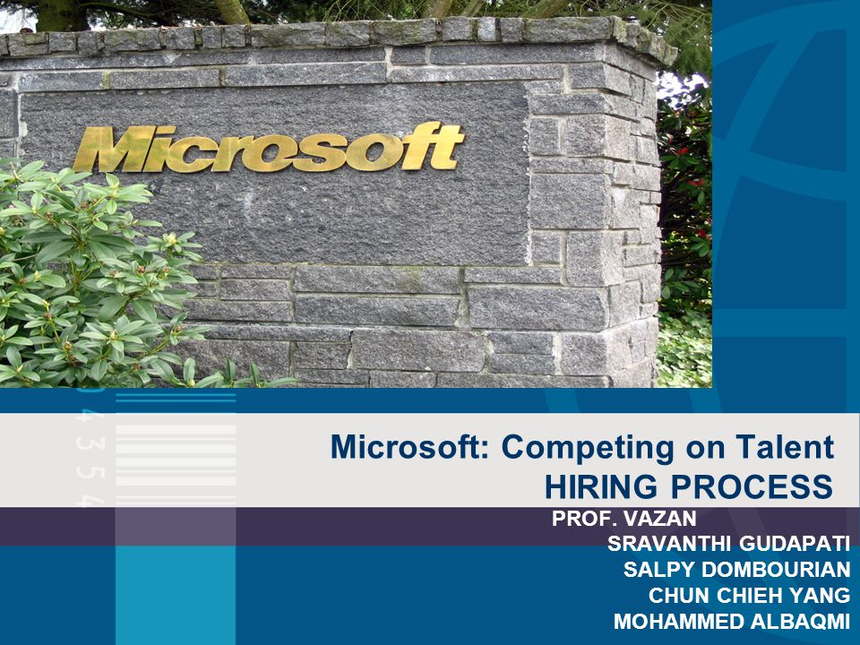 Microsoft: Competing on Talent HIRING PROCESS