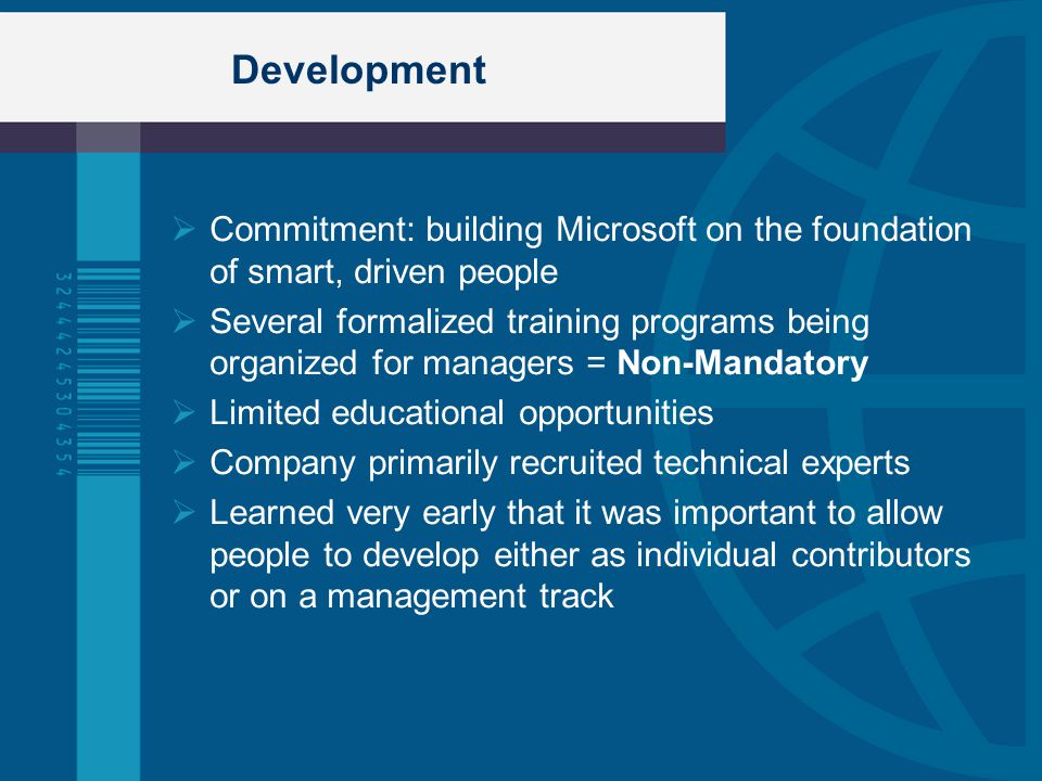 Development Commitment: building Microsoft on the foundation of smart, driven people.