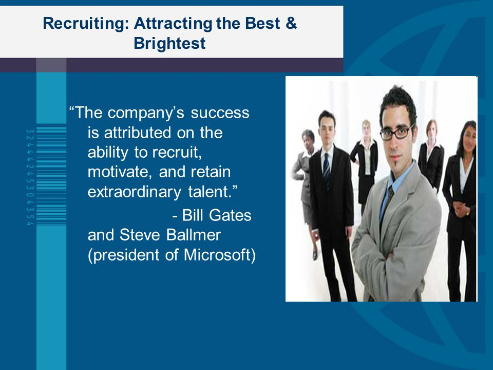 Recruiting: Attracting the Best & Brightest