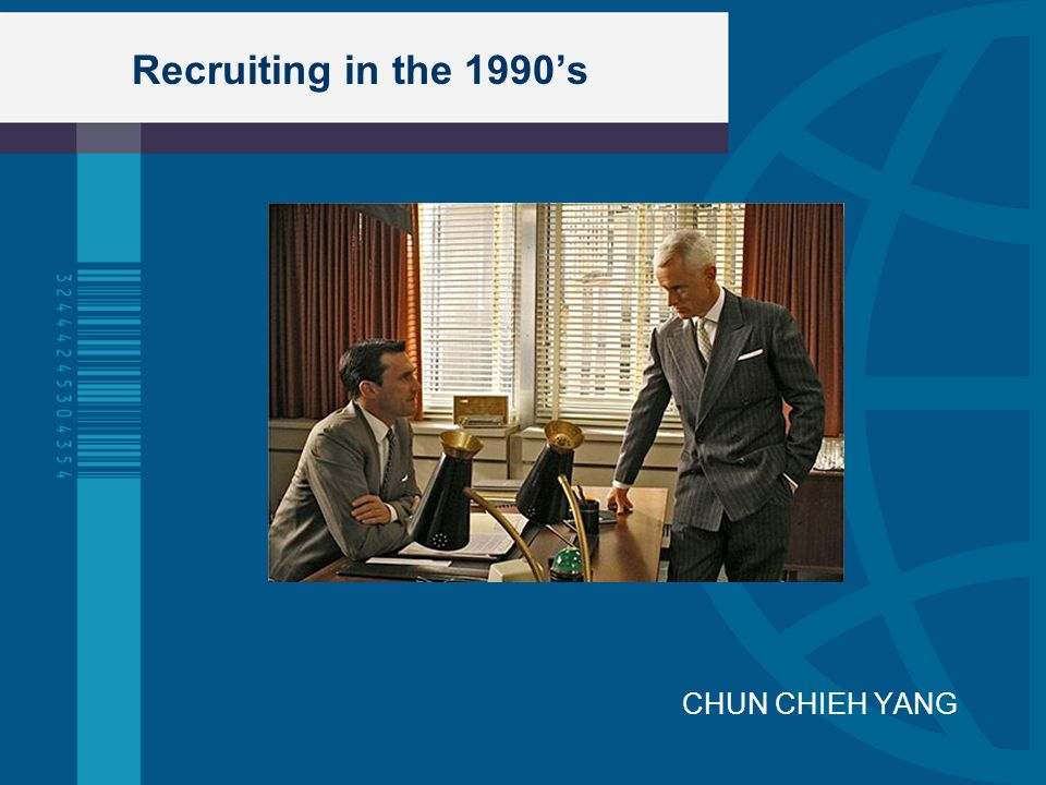 Recruiting in the 1990's CHUN CHIEH YANG