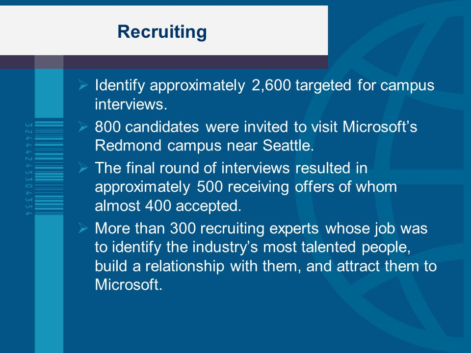 Recruiting Identify approximately 2,600 targeted for campus interviews.