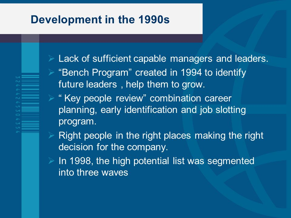Development in the 1990s Lack of sufficient capable managers and leaders.