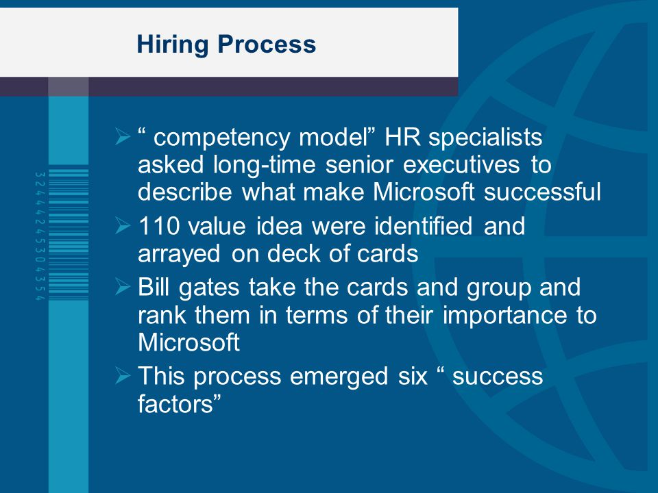 Hiring Process competency model HR specialists asked long-time senior executives to describe what make Microsoft successful.