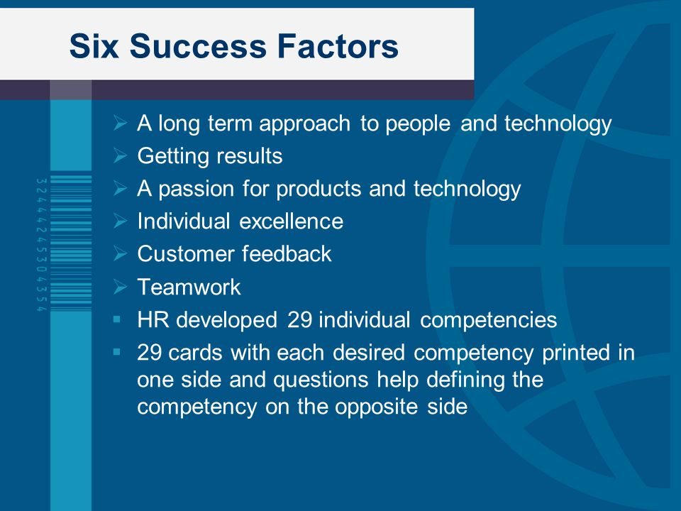 Six Success Factors A long term approach to people and technology