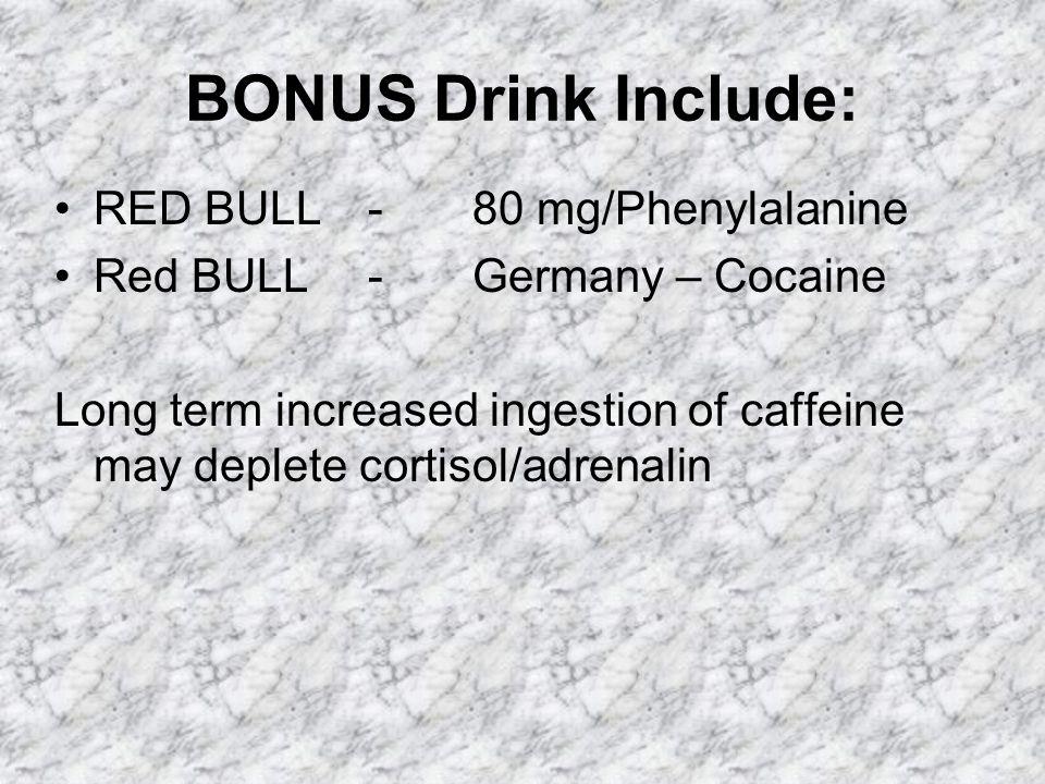 BONUS Drink Include: RED BULL - 80 mg/Phenylalanine