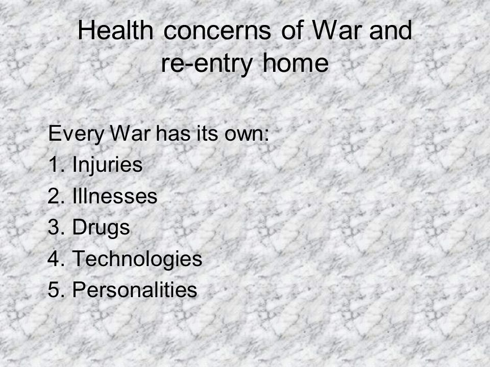 Health concerns of War and re-entry home