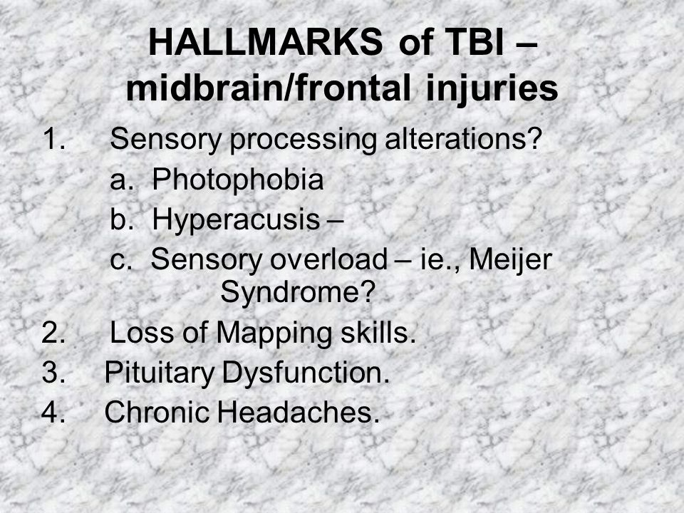 HALLMARKS of TBI – midbrain/frontal injuries