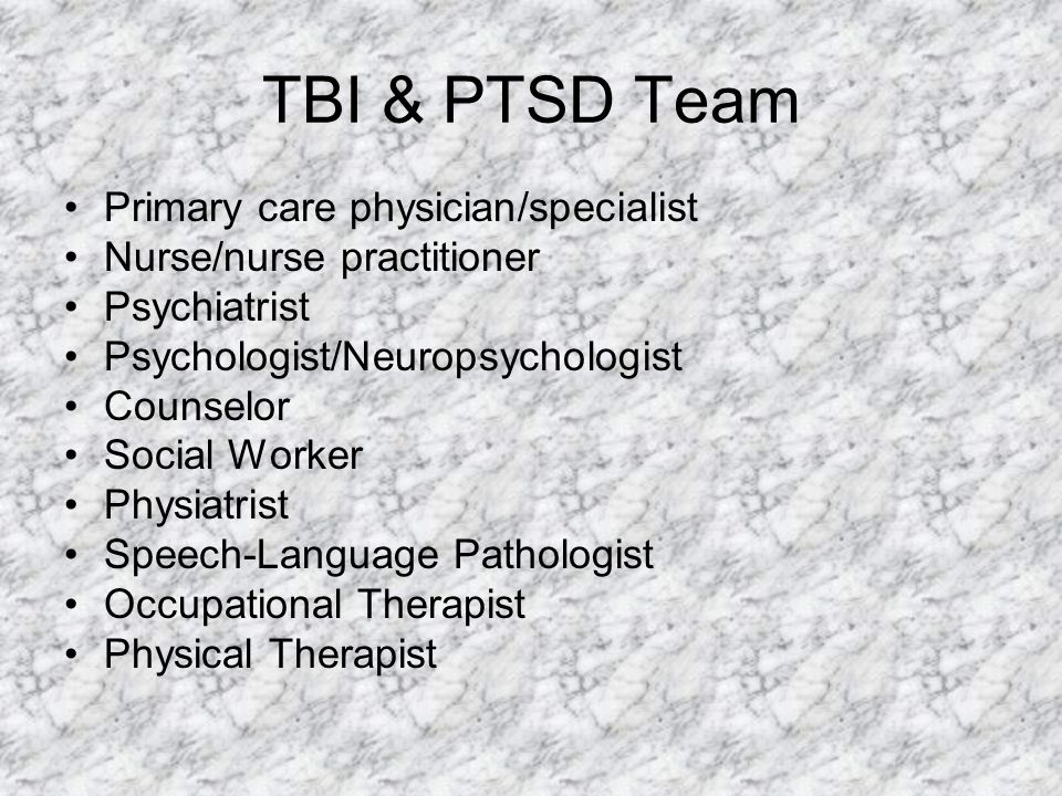 TBI & PTSD Team Primary care physician/specialist