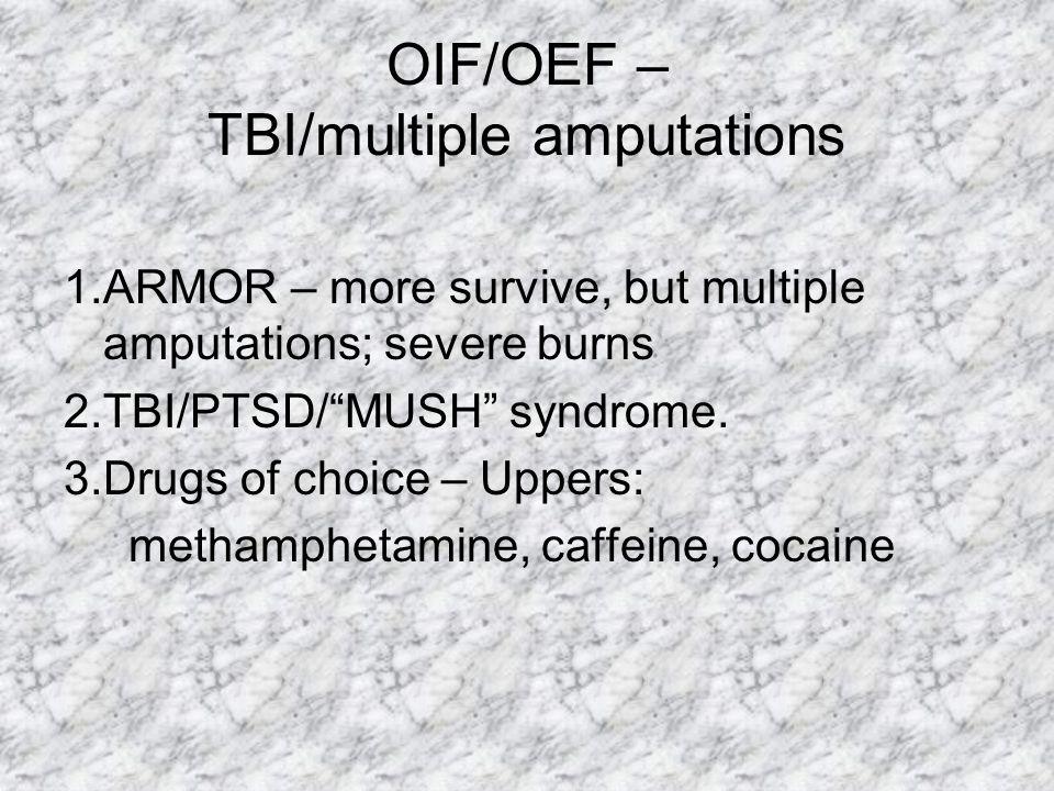OIF/OEF – TBI/multiple amputations