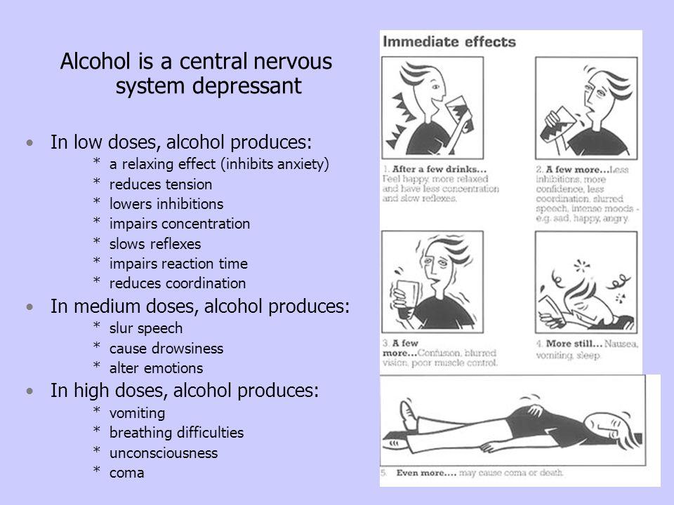 Alcohol is a central nervous system depressant