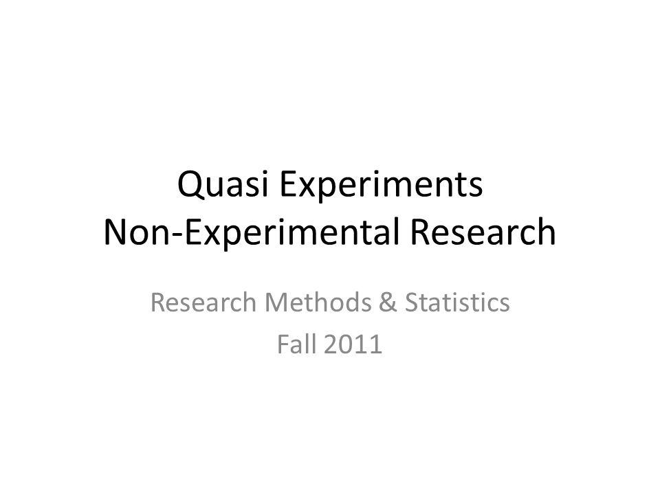Quasi Experiments Non-Experimental Research
